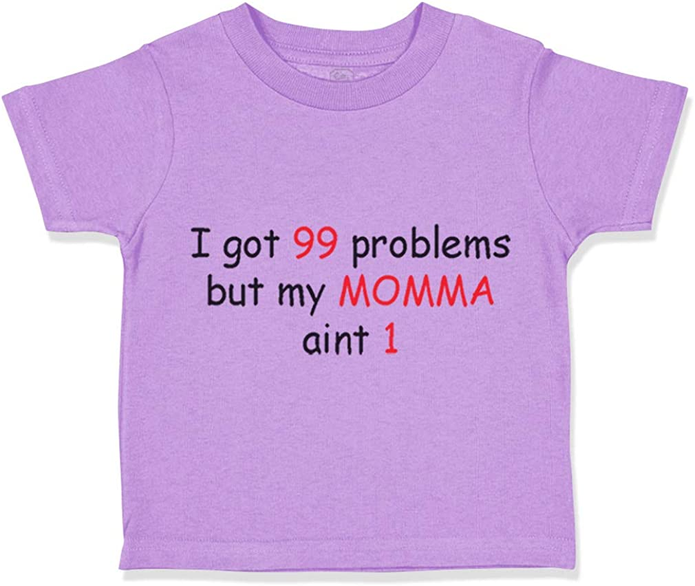 Custom Toddler T-Shirt I Got 99 Problems but My Momma Aunt 1 Funny Cotton