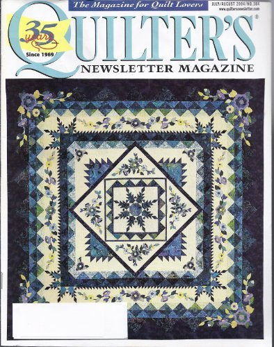 - Quilter's Newsletter Magazine, July/August 2004 (Volume 35, Number 6, Issue Number 364)