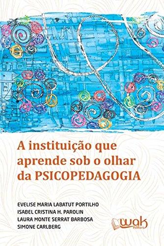 A Instituição que Aprende Sob o Olhar da Psicopedagogia