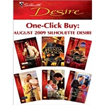 One-Click Buy: August 2009 Silhouette Desire: Bossman Billionaire\One Night with the Wealthy Rancher\Sheikh's Betrayal\The Tycoon's Secret Affair\Billion-Dollar Baby Bargain\The Magnate's Baby Promise