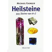 Heilsteine - 555 Steine von A-Z