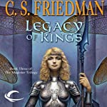 Legacy of Kings: Magister Trilogy, Book 3 | C. S. Friedman