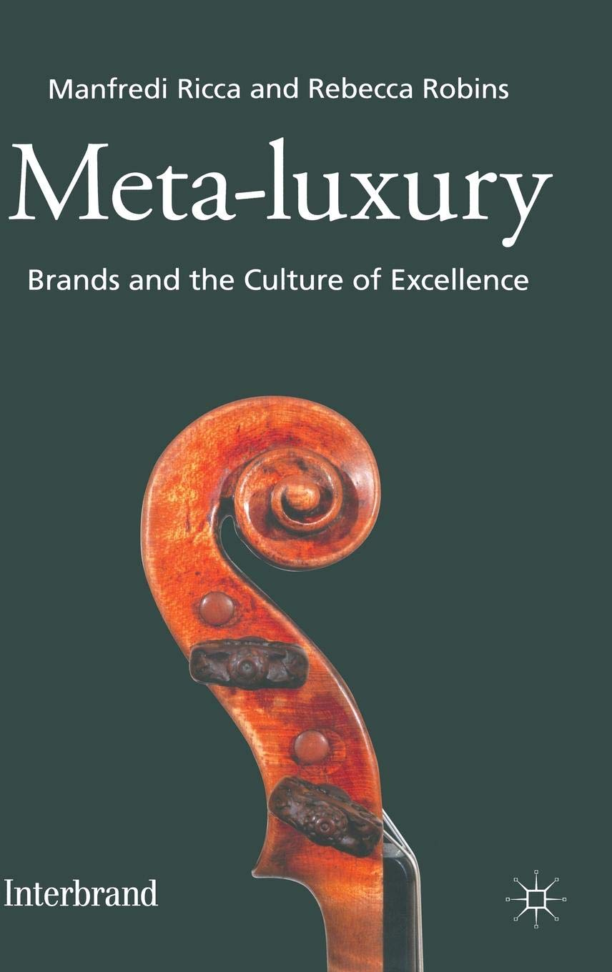 Meta Luxury  Brands And The Culture Of Excellence