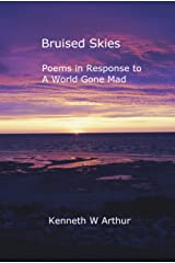 Bruised Skies: Poems in Response to A World Gone Mad Kindle Edition