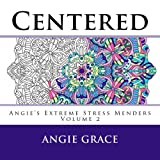 Centered (Angie's Extreme Stress Menders Volume 2)