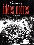 Idées noires, L'intégrale : Avec un poster en cadeau
