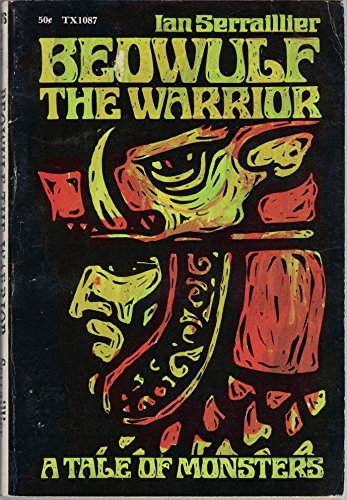 Beowulf the Warrior. A Tale of Monsters. By Ian Serraillier