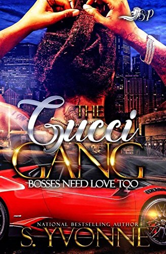 The Gucci Gang: Bosses Need Love - S Gucci