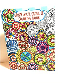GEOMETRICAL GROWN UP COLORING BOOK ADULT 9781623690960 Amazon Books