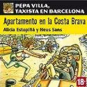 Apartamento en la Costa Brava: Pepa Villa, taxista en Barcelona [Apartment in the Costa Brava] Hörbuch von Alicia Estopiñá, Neus Sans Gesprochen von: Cristina Carrasco