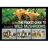 The Pocket Guide to Wild Mushrooms: Helpful Tips for Mushrooming in the Field