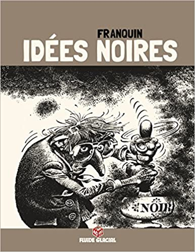 Idees Noires T1 Edition 40 Ans Franquin Andre 9782352075752 Amazon Com Books