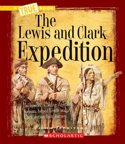 the-lewis-and-clark-expedition-true-books-westward-expansion-paperback