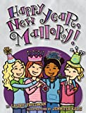 Happy New Year, Mallory!, Laurie Friedman, 0761339477