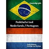 Praktische taal: Nederlands / Portugees: Tweetalige gids (Dutch Edition)