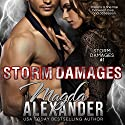 Storm Damages: Storm Damages, Book 1 Audiobook by Magda Alexander Narrated by Anthony LeRoy Lovato