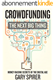 Crowdfunding:  The Next Big Thing (English Edition)