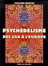 Psychédélisme : Des USA à l'Europe par Thieyre