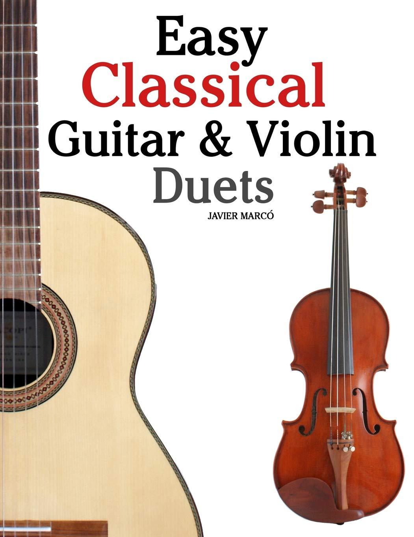 Amazon com: Easy Classical Guitar & Violin Duets: Featuring