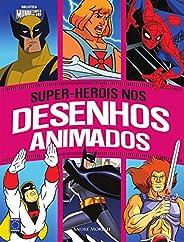 Super-Herois Nos Desenhos Animados