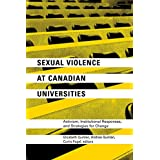 Sexual Violence at Canadian Universities: Activism, Institutional Responses, and Strategies for Change