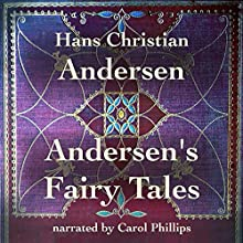 Andersen's Fairy Tales Audiobook by Hans Christian Andersen Narrated by Carol Phillips