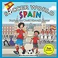 Soccer World: Spain: Explore the World Through Soccer