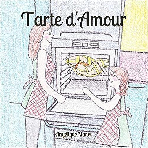 Tarte d'Amour: (histoire pour les petits, 0-6 ans)