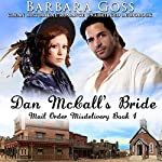 Dan McCall's Bride: Mail Order Misdelivery, Book 1 | Barbara Goss