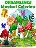 Dreamlings Magical Coloring Book: Adult Coloring Book Stress Relieving Coloring Pages, Coloring Book for Relaxation (Dreamlings Magical Forest Animals, and Relaxing Fantasy Scenes )