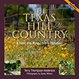 Texas Hill Country: A Food and Wine Lover's Paradise,