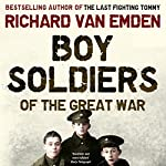 Boy Soldiers of the Great War | Richard van Emden