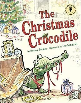 the christmas crocodile nancy pearls book crush rediscoveries bonny becker david small nancy pearl 9781503936102 amazoncom books - The Christmas Pearl