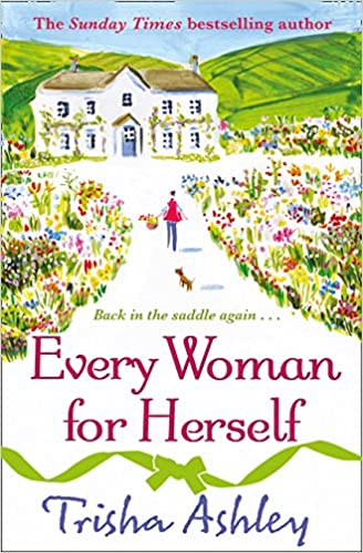 Every Woman For Herself: Amazon.co.uk: Trisha Ashley ...