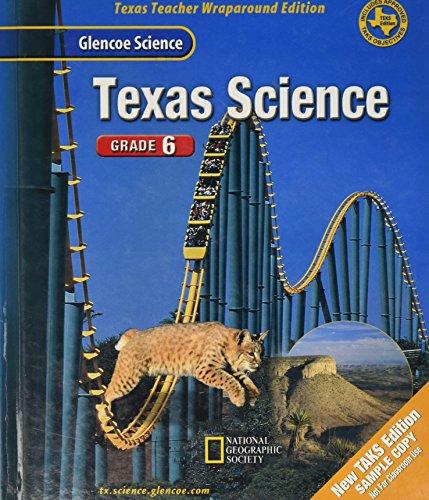 Glencoe Science: TEXAS Science, Grade 6 (Texas Teacher Wraparound Edition)