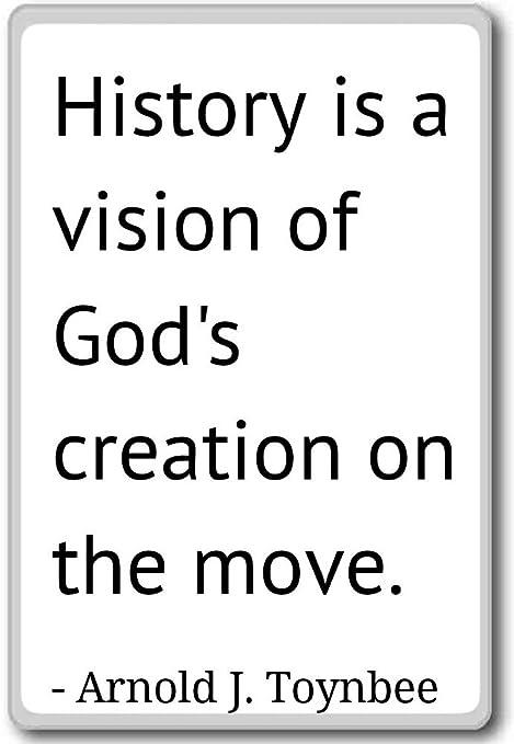 Historia es una visión de Dios de la creación en... - Arnold J ...