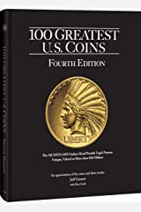 100 Greatest U.S. Coins, 4th Edition Hardcover