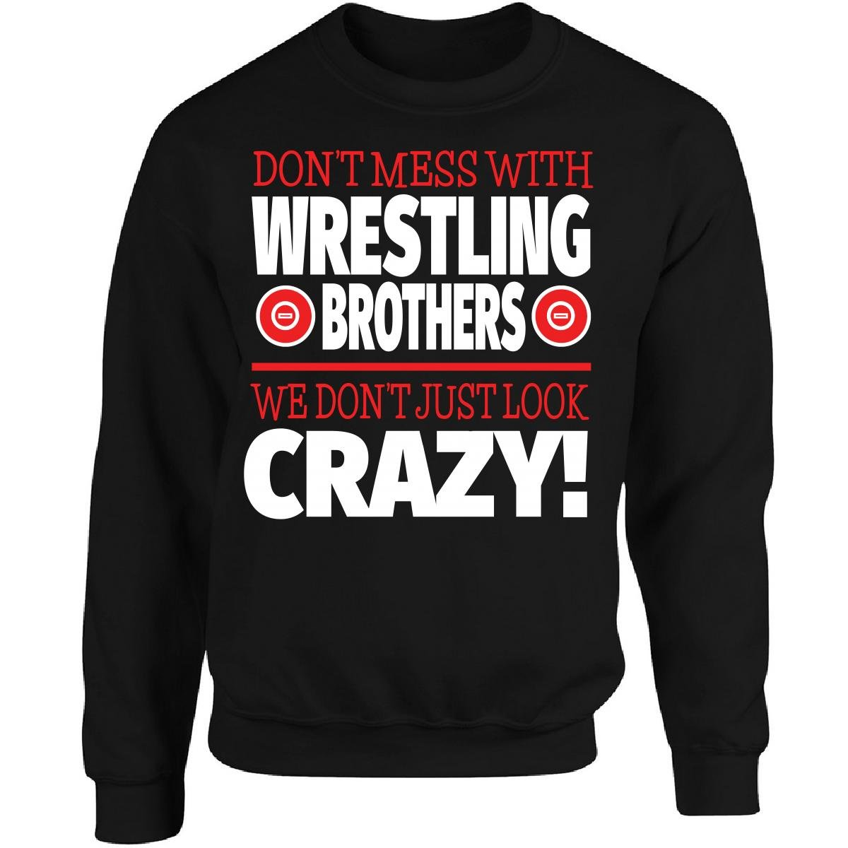 Eternally Gifted Crazy Wrestling Family - Don't Mess With Wrestling Brothers - Adult Sweatshirt by Eternally Gifted