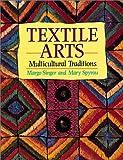 Textile Arts, Margo Singer and Mary Spyrou, 0871925222
