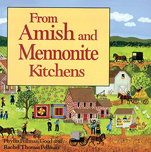 From Amish and Mennonite Kitchens by Phyllis Good