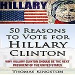 50 Reasons to Vote for Hillary Clinton | Thomas Kingston