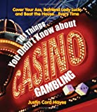 101 Things Everyone Should Know About Casino Gambling