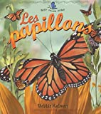 Les Papillons, Bobbie Kalman and Lyne Mondor, 2895790299