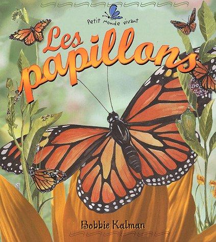 Les Papillons (Le Petit Monde Vivant / Small Living World) (French Edition) PDF
