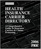 Health Insurance Carrier Directory 2006 9781570663833