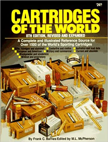 Amazon cartridges of the world a complete and illustrated amazon cartridges of the world a complete and illustrated reference source for over 1500 of the worlds sporting cartridges 8th edition fandeluxe