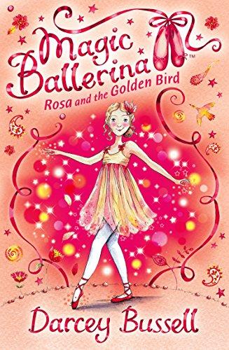 - Rosa and the Golden Bird (Magic Ballerina, Book 8)