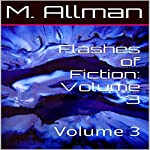 Flashes of Fiction: Volume 3 | M. Allman