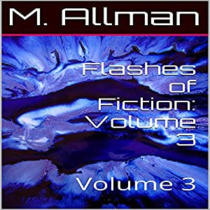 Flashes of Fiction: Volume 3 Audiobook