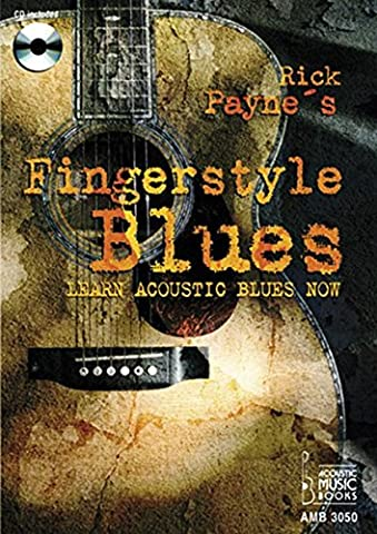 Rick Payne's Fingerstyle Blues: Learn Acoustic Blues Now (Fingerstyle Blues)